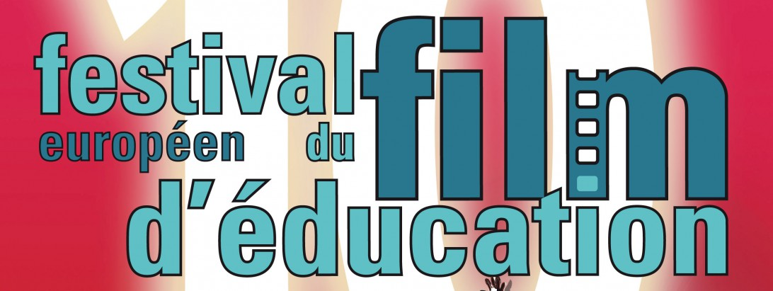Le Festival du Film d'Education.